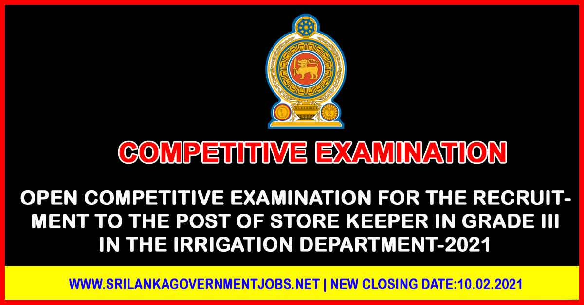Open Competitive Examination for the Recruitment To The Post Of Store Keeper In Grade Iii In The Irrigation Department-2021