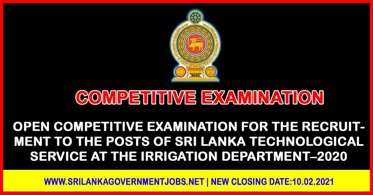 Open Competitive Examination for the Recruitment to the Posts of Sri Lanka Technological Service At The Irrigation Department–2020