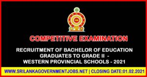 Recruitment of Bachelor of Education Graduates to Grade II of Class 2 - Western Provincial Schools - 2021